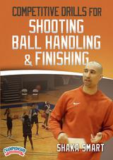 Competitive Drills for Shooting, Ball Handling & Finishing